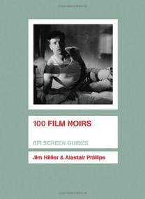100 Film Noirs by Jim Hillier, Alastair Phillips, 9781844572168