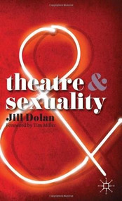 Theatre and Sexuality by Jill Dolan, 9780230220645