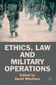 Ethics, Law and Military Operations by David Whetham, 9780230221710