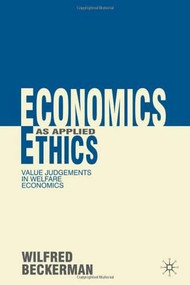 Economics as Applied Ethics (Value Judgements in Welfare Economics) by Wilfred Beckerman, 9780230278370