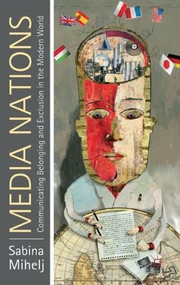 Media Nations (Communicating Belonging and Exclusion in the Modern World) by Sabina Mihelj, 9780230231863
