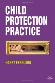 Child Protection Practice by Harry Ferguson, 9780230242838