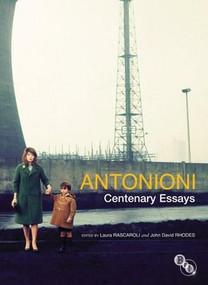Antonioni: Centenary Essays by John David Rhodes, Laura Rascaroli, 9781844573851