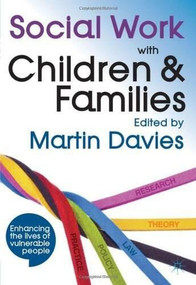 Social Work with Children and Families by Martin Brett Davies, 9780230293854
