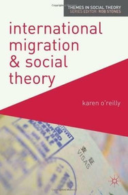 International Migration and Social Theory by Karen O'Reilly, 9780230221314