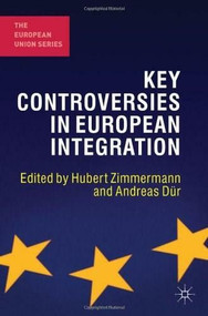 Key Controversies in European Integration by Hubert Zimmermann, Andreas Dür, 9781137006141
