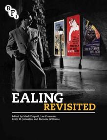 Ealing Revisited by Mark Duguid, Lee Freeman, Keith Johnston, Melanie Williams, 9781844575107