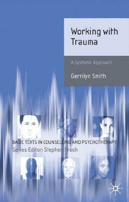 Working with Trauma (Systematic Approaches) by Gerrilyn Smith, 9780230236493