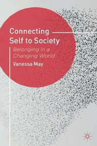 Connecting Self to Society (Belonging in a Changing World) by Vanessa May, 9780230292871