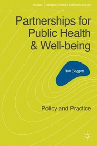 Partnerships for Public Health and Well-being (Policy and Practice) by Rob Baggott, 9780230202252
