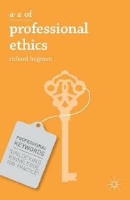 A-Z of Professional Ethics (Essential Ideas for the Caring Professions) by Richard Hugman, 9780230337220
