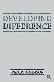 Developing Difference by Wendy Johnson, 9780230303447