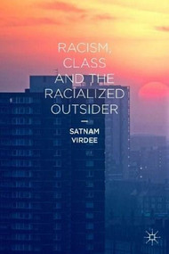 Racism, Class and the Racialized Outsider by Satnam Virdee, 9780230551633
