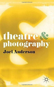 Theatre and Photography by Joel Anderson, 9780230276710