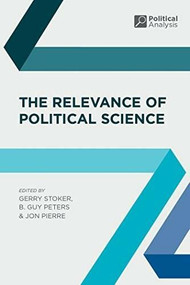 The Relevance of Political Science by Gerry Stoker, Jon Pierre, B. Guy Peters, 9780230201088