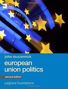 European Union Politics by John McCormick, 9781137453389