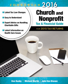 Zondervan 2016 Church and Nonprofit Tax and Financial Guide (For 2015 Tax Returns) by Dan Busby, Michael Martin, John VanDrunen, 9780310520849
