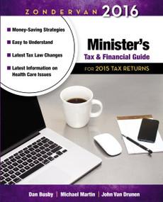 Zondervan 2016 Minister's Tax and Financial Guide (For 2015 Tax Returns) by Dan Busby, Michael Martin, John VanDrunen, 9780310520856