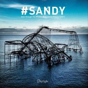 #Sandy (Seen Through the iPhones of Acclaimed Photographers) by Wyatt Gallery, Sean Corcoran, Eddie Brannan, 9780988983175