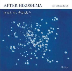 After Hiroshima by elin o'Hara slavick, James Elkins, 9780983231653