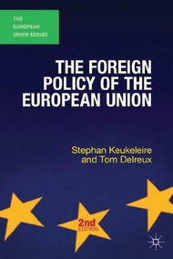 The Foreign Policy of the European Union by Stephan Keukeleire, Tom Delreux, 9781137025746