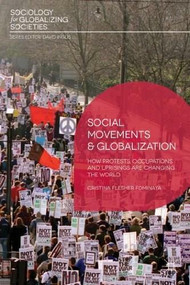 Social Movements and Globalization (How Protests, Occupations and Uprisings are Changing the World) by Cristina Flesher Fominaya, 9780230360877
