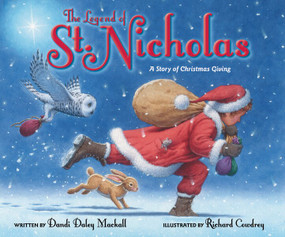 The Legend of St. Nicholas (A Story of Christmas Giving) by Dandi Daley Mackall, Richard Cowdrey, 9780310731153