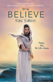 Believe Kids' Edition, Paperback (Think, Act, Be Like Jesus) by Randy Frazee, 9780310746010