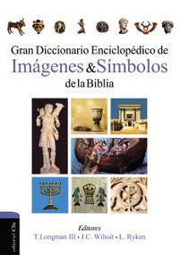 Gran diccionario enciclopédico de imágenes y símbolos de la Biblia by Leland Ryken, James C. Wilhoit, Tremper Longman III, 9788482677033