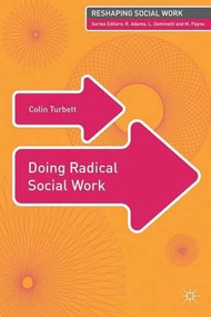 Doing Radical Social Work by Colin Turbett, 9781137308535