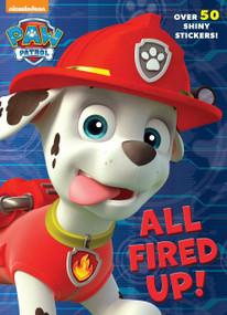 All Fired Up! (Paw Patrol) by Golden Books, Nate Lovett, 9781101931677