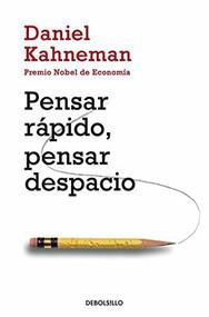 Pensar rápido, pensar despacio / Thinking, Fast and Slow by Daniel Kahneman, 9788490322505