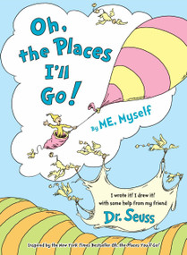 Oh, the Places I'll Go! By ME, Myself by Dr. Seuss, 9780553520583