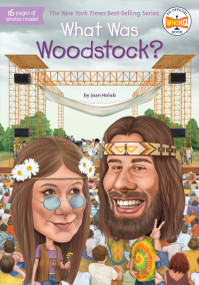 What Was Woodstock? by Joan Holub, Who HQ, Gregory Copeland, 9780448486963