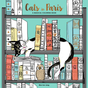 Cats in Paris (A Magical Coloring Book) by Won-Sun Jang, 9780399578274