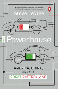 The Powerhouse (America, China, and the Great Battery War) by Steve Levine, 9780143128328