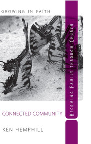 Connected Community (Becoming a Family Through Church) by Ken Hemphill, 9780578081656