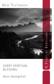 Every Spiritual Blessing (A Study of Ephesians) by Ken Hemphill, 9781494443054