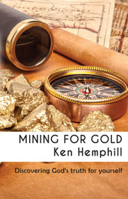 Mining for Gold (Discovering True Riches) by Ken Hemphill, 9780997341478