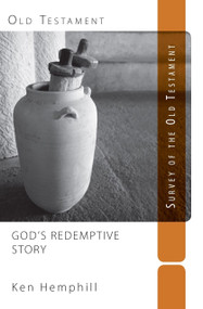 God's Redemptive Story (Survey of the Old Testament) by Ken Hemphill, 9781492998358