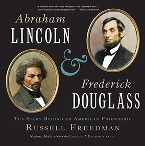 Abraham Lincoln and Frederick Douglass (The Story Behind an American Friendship) - 9780544668270 by Russell Freedman, 9780544668270