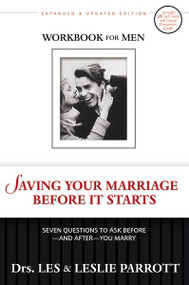 Saving Your Marriage Before It Starts Workbook for Men (Seven Questions to Ask Before---and After---You Marry) by Les and Leslie Parrott, 9780310265658