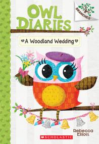 A Woodland Wedding: A Branches Book (Owl Diaries #3) by Rebecca Elliott, Rebecca Elliott, 9780545825573
