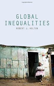 Global Inequalities by Robert J. Holton, 9781137339560