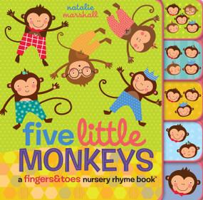 Five Little Monkeys: A Fingers & Toes Nursery Rhyme Book (A Fingers & Toes Nursery Rhyme Book) by Natalie Marshall, Natalie Marshall, 9780545767620