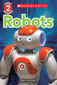 Robots (Scholastic Reader, Level 2) by Gail Tuchman, 9780545891387