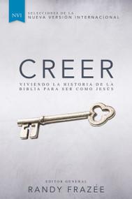 Creer (Viviendo la historia de la Biblia para ser como Jesús) by Randy Frazee, 9780829766882