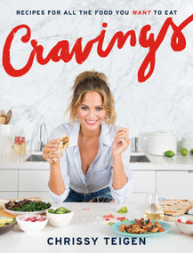 Cravings (Recipes for All the Food You Want to Eat: A Cookbook) by Chrissy Teigen, Adeena Sussman, 9781101903919