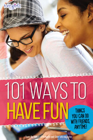 101 Ways to Have Fun (Things You Can Do with Friends, Anytime!) by  From the Editors of Faithgirlz!, 9780310746133