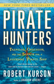 Pirate Hunters (Treasure, Obsession, and the Search for a Legendary Pirate Ship) - 9780812973693 by Robert Kurson, 9780812973693